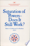 Separation of Powers  does it Still Work
