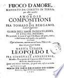 Fuoco d'amore, mandato da Christo in terra, per esser acceso: ouero Amorose compositioni di fra Tomaso da Bergamo ...