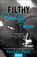 Filthy Beautiful Forever  Filthy Beautiful Series  Book 4