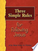 Three Simple Rules for Following Jesus Leader s Guide