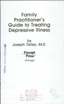 Family practitioner s guide to treating depressive illness