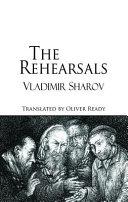 The Rehearsals by Vladimir Sharov