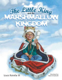 The Little King and His Marshmallow Kingdom The Sun Always Shines And