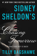 Sidney Sheldon's Chasing Tomorrow : and enduring heroine—tracy whitney of...