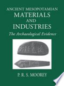 Ancient Mesopotamian Materials and Industries