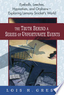 The Truth Behind a Series of Unfortunate Events Events A Must For Fans Of