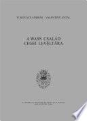A Wass család cegei levéltára. Kolozsvár 2006.