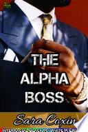 The Alpha Boss (Interracial Gay Erotica)