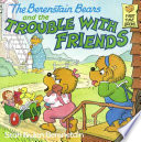 The Berenstain Bears and the Trouble With Friends Book PDF