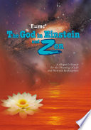 E Mc2 the God in Einstein and Zen