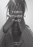 Torn Between Two