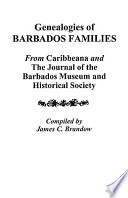 Genealogies of Barbados Families From Caribbeana and the Journal of the Barbados Museum and Historical Society