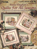 Paula Vaughan s Quilts for All Seasons