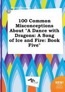 download ebook 100 common misconceptions about a dance with dragons pdf epub