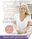 Clean Eating Alice Eat Well Every Day  Nutritious  healthy recipes for life on the go