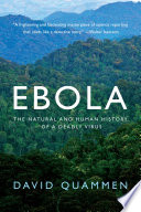 Ebola  The Natural and Human History of a Deadly Virus