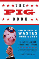 The Pig Book Of The Federal Government S Out Of Control Spending Policies