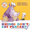 Rhinos Don't Eat Pancakes Rhinoceros Strolls Into The Kitchen Just Like
