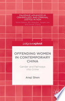 Offending Women In Contemporary China : offending women in contemporary china: gender and pathways...