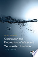 Coagulation and Flocculation in Water and Wastewater Treatment     Third Edition