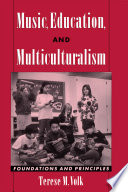Music, Education, and Multiculturalism Understanding And Implementing Multicultural Education Music