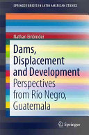 Dams  Displacement and Development Book PDF