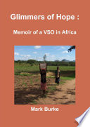 Glimmers Of Hope Memoir Of A Vso In Africa
