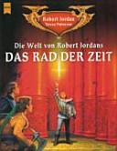 Die Welt von Robert Jordans 'Das Rad der Zeit'