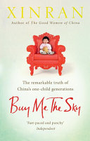 Buy Me The Sky : a novelist's flair, xinran tells the remarkable stories...