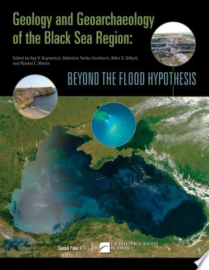 Geology and Geoarchaeology of the Black Sea Region: Beyond the Flood Hypothesis - ISBN:9780813724737