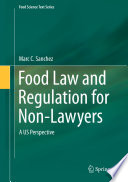 Food Law and Regulation for Non Lawyers