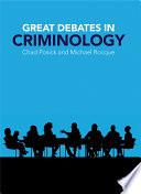 Great Debates in Criminology