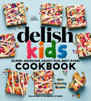The Delish Kids (Super-Awesome, Crazy-Fun, Best-Ever) Cookbook Book