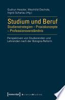 Studium und Beruf: Studienstrategien - Praxiskonzepte - Professionsverständnis