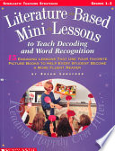 Literature Based Mini Lessons to Teach Decoding and Word Recognition