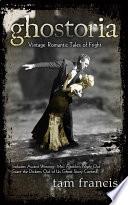 Ghostoria: Vintage Romantic Tales of Fright