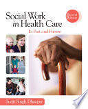 Social Work In Health Care : industry from its historical development to its current...