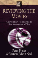 ReViewing the Movies: A Christian Response to Contemporary Film (Focal Point Series)