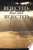 Rejected  but Not Rejected Book PDF
