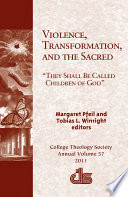 Violence  Transformation  and The Sacred   They shall be called Children of God