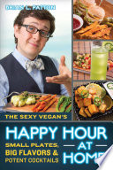 The Sexy Vegan s Happy Hour at Home