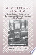 Ebook Who Shall Take Care of Our Sick? Epub Bernadette McCauley Apps Read Mobile