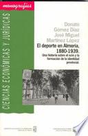 El deporte en Almer  a  1880 1939  Una historia sobre el ocio y la formaci  n de la identidad provincial