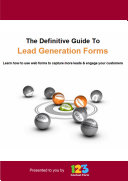 The Definitive Guide To Lead Generation Forms