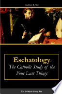 Eschatology  The Catholic Study of the Four Last Things