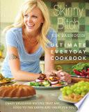 Skinny Bitch Ultimate Everyday Cookbook