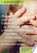 Assessing and Developing Communication and Thinking Skills in People with Autism and Communication Difficulties