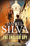 The English Spy : another stunning thriller in his latest action-packed...