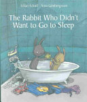 The Rabbit Who Didn t Want to Go to Sleep