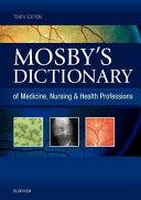 Mosby s Dictionary of Medicine  Nursing   Health Professions